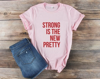 Womens Graphic Tee/ Strong is the New Pretty/ Girls Weekend Shirt/ Mom Life Shirt/ Girl Power Shirt Feminist Shirt Resist Shirt Shirt Saying
