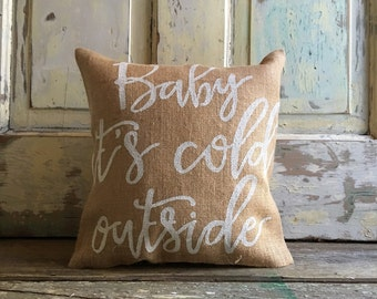 Christmas Burlap Pillow-  Baby It's Cold Outside pillow | Christmas Gift | Christmas Pillow | Holiday Decor | Winter pillow