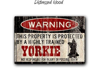 Yorkie Sign,Funny Metal Signs,Dog warning Sign,Yorkie Warning Sign,Funny Dog sign,Yorkshire Terrier Sign,Warning Sign,Yorkie gift,SS1_057