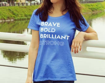 "Feminist TShirt: ""Brave, Bold, Brilliant, Strong"" Fourth Wave Feminist Apparel (multiple colors) Empowerment Shirt for Women"