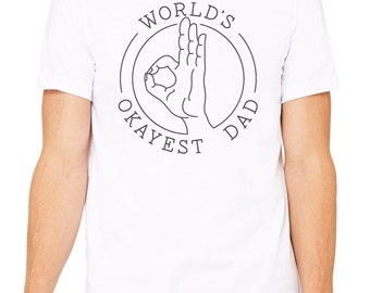 World's Okayest Dad Tee, t-shirt, dad shirt, t shirt, gift for dad, dad stuff