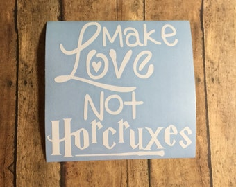 Make Love Not Horcruxes car decal