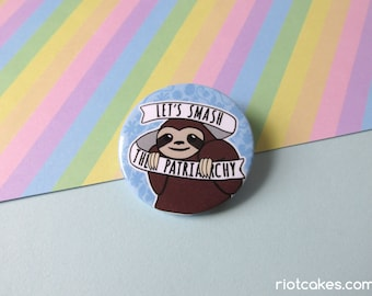 Smash the Patriarchy Feminist Sloth Button