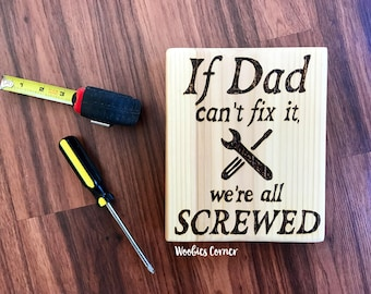 If Dad can't fix it sign, Gift for Dad, Fathers Day gift, Workshop sign, Funny wood sign, Dad gifts, Custom Fathers Day gift, Garage sign