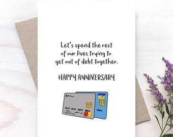 Get out of debt together, Happy Anniversary Card, Anniversary Card, Funny Anniversary Card - 224C