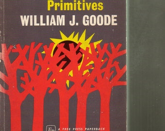 Religion Among The Primitives by Wm J Goode. Free Press Paperback 1968 in Good Used Condition.
