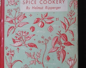 1st Edition Spice Cookery by Helmut Ripperger 1942