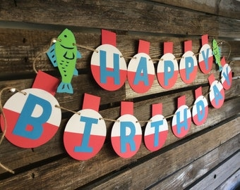 Happy Birthday Fishing Party Banner - Gone Fishing, First Birthday, Fishing Birthday Float Bobber Banner, Fishing Party Decor, Photo Prop