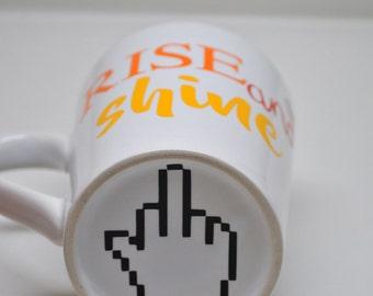 Funny Coffee Mug - Rise and Shine - Flip a Bird - Tea Mug - Gag Gift - Ironic - Co-worker Gift - Sarcastic Gift - White Elephant Gift - Nope