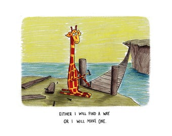 Motivating Giraffe - Either I will find a way - 8x11 A4 Print