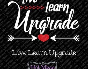 Live Learn Upgrade SVG Download
