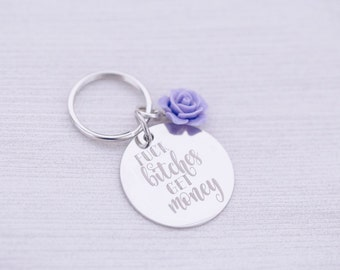 Keychain with Rose - Mature - Custom Engraving - Engraved Keychain - Engraved Jewelry - Fuck Bitches Get Money - Boss Lady