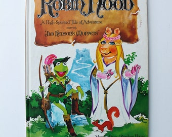 The Muppets Robin Hood A High-Spirited Tale of Adventure 1980