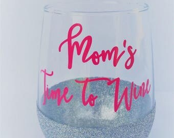 Gifts for mom-Gift for her-Moms wine-Wine glasses-Stemless Wine Glass-Personalized Gift-Glittered Wine glass-Moms Time to Wine-Gift under 30