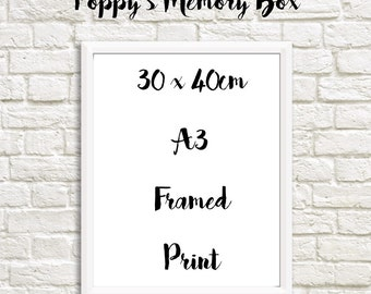 Any of our prints in a Frame 30 x 40cm A3 size