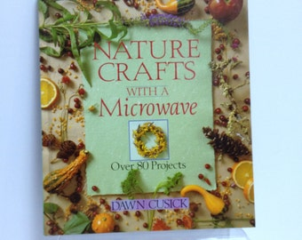 Nature Crafts With A Microwave, DIY Crafts, Potpourri & Scented Gifts Tutorial, Microwave Crafting Step by Step Recipes for Handmade Gifts
