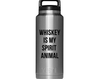 Whiskey Is My Spirit Animal Decal - Whiskey Decor / Alcohol Gifts / Funny Quote