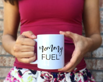 Mommy Fuel Mug | Mothers Day Gift | Gift for Mom | Mothers Day Mug | Inspirational Mug | Mug for Mom |