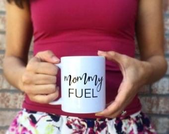 Mothers Day Mug | Mothers Day Gift | Mommy Fuel Mug | Inspirational Mug | Mug for Mom |