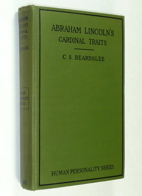 Abraham Lincoln's Cardinal Traits: A Study in Ethics 1914 C. S. Beardslee - Rare - President Personality Psychology Antique Vintage
