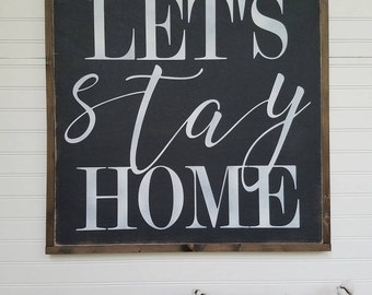 Large Sign - Let's Stay Home - Farmhouse Sign - Rustic Wood Sign - Farmhouse Decor