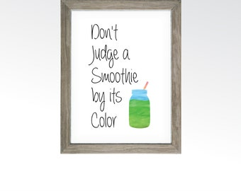 Don't Judge a Smoothie by its Color - Kitchen Food Wall Art - Green Spinach Drink - Vegan Raw Vegetarian Decor - DIGITAL DOWNLOAD printable