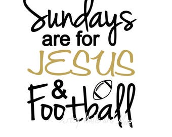 Sundays are for Jesus and Football svg, Jesus svg CUT file, Football lover svg for Silhouette Cameo or Cricut, Christian t-shirt svg DIY