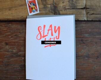SASS-639 Slay B%#!h letterpress greeting card
