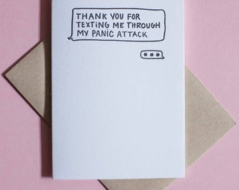 "Thank You For Texting Me Through My Panic Attack Letterpress Card • 6.25""x4.5"""