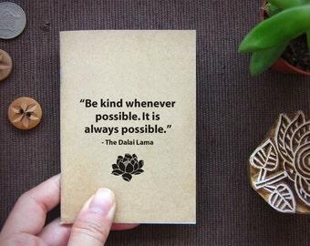 Traveler Notebook 57. Be Kind Mini Travel Pocket Size Journal - Dalai Lama Quote