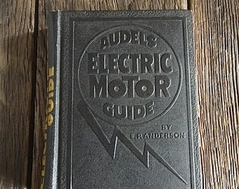 ON SALE - Antique Electric Motor Guide Book - Audels Electric Motor Guide - EP Anderson Electric Motor Guide - Vintage Electric Motors Book