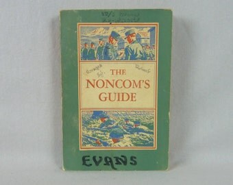 1957 The NonCom's Guide - US Army Military Publishing Co. - Encyclopedia of Information for NonCommissioned Officers - US History Book
