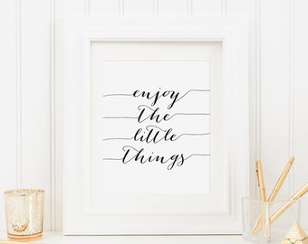 Enjoy The Little Things Printable Quote Prints Inspirational Wall Art Farmhouse Positive Inspiration Positive Quotes Motivational Quotes