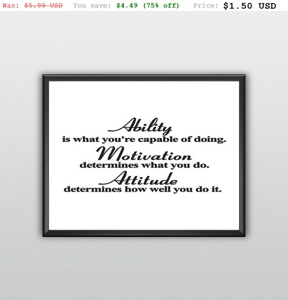 75% off Printable Ability Is What You're Capable of Doing Wall Art Motivation Determines What You Do Printable Wall Art (T234)
