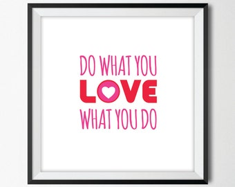 Girls Wall Art, Love What You Do, Do What You Love, Love Print, Pink Nursery