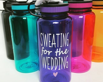 Sweating for the Wedding Water Bottle // Engagement Gift // Gift for Bride to be // 34oz Bottle  // Plastic Water Bottle //