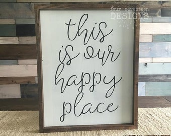 This Is Our Happy Place {wood sign, boxed sign, framed sign}