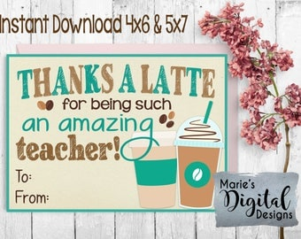 INSTANT DOWNLOAD - Printable Teacher Appreciation Card / Thanks A Latte For Being Such An Amazing Teacher Coffee Gift Card Thank You JPEG