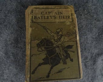 Vintage Copy Of Captain Bayley's Heir. An Early 20Th Century Publication.