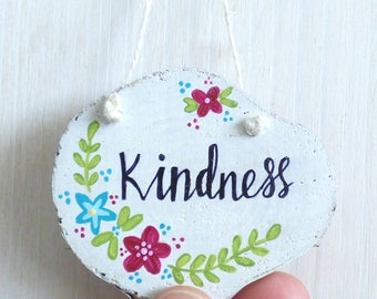 Kindness, Natural Wood Slice, Hand Painted Hanging Decoration