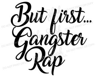 but first gangster rap svg, cutting file, silhouette cameo, cuttable, clipart, dxf, png, eps, dxf