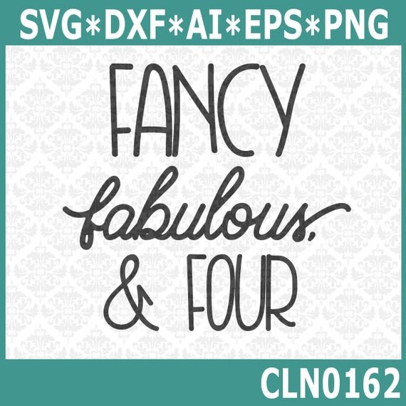 CLN0162 Fancy Fabulous & Four Birthday Childrens Shirt SVG DXF Ai Eps PNG Vector instant download commercial cut file cricut silhouette