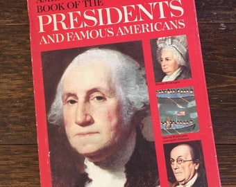 1967 The American Heritage Book of the Presidents and Famous Americans Volume 1