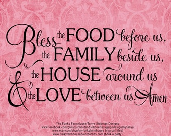 "SVG, & PNG - ""Bless the Food before us, the Family beside us, the House around us and the Love between us.  Amen"""