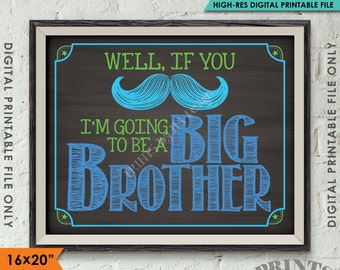 "Big Brother Announcement, If You Mustache I'm Going to be a Big Brother, Expecting, Instant Download 8x10/16x20"" Chalkboard Style Printable"