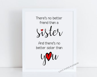 sister gift, sister print, sister friend, sister quote, sister quote wall art, there's no better friend than a sister, sister wedding gift