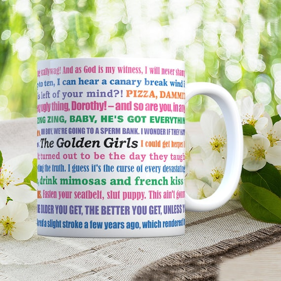 Coffee Mug The Golden Girls Funny Quotes Mug