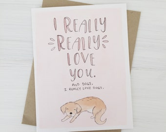 I Love Dogs - love card, dog love card, funny valentine card, anniversary card, dog card, i love you card, valentines day card, card for him