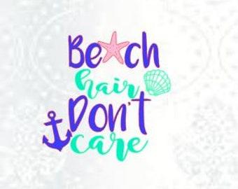 Beach hair don't care svg file-dxf-eps-jpg-cut file-silhouette design.