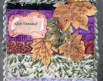 """Give Thanks! Quilt, Miniature Art Quilt, Hand Stitched Quilt, Fall Leaves Quilt, Autumn Quilt Gifts, Home Decor, 5"""" x 5"""""""